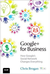 Book Google+ for Business by Chris Brogan
